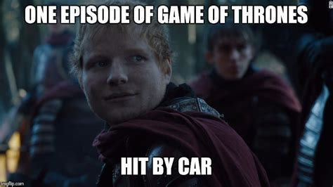 Meme Generator Game - image tagged in ed sheeran game of thrones imgflip