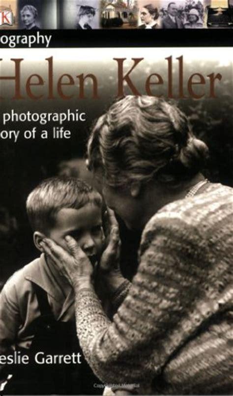dk biography list helen keller a photographic story of a life dk biography