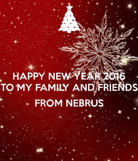 happy new year 2016 to my family and friends from nebrus