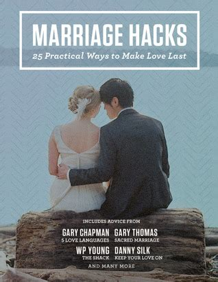 the book of hacks how to make your happier healthier and more beautiful marriage hacks 25 practical ways to make last by