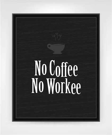 printable quotes for desk printable wall art wall decor office wall art coffee