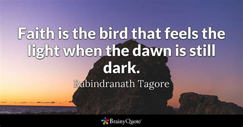 Be Still My Darkened by Faith Is The Bird That Feels The Light When The Is