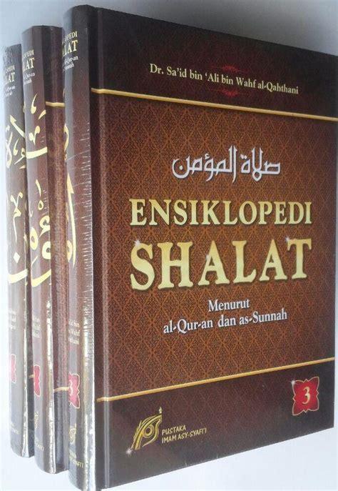 1 Set Ensiklopedi Sain Buku Ensiklopedi Shalat Menurut Al Qur An As Sunnah