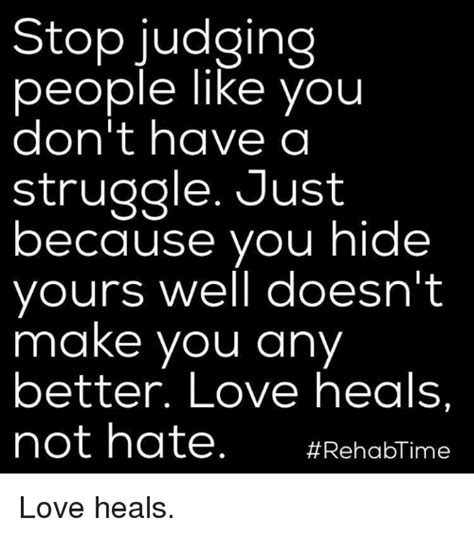And Mayer Dont Hide It Well by Stop Judging Like You Don T A Struggle Just