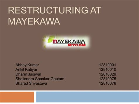 Restructuring Mba by Organisation Study Restructuring At Mayekawa