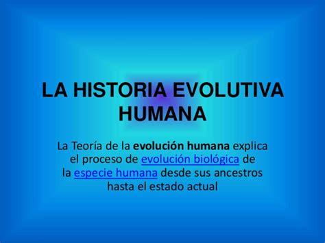 la biografa humana la historia evolutiva humana