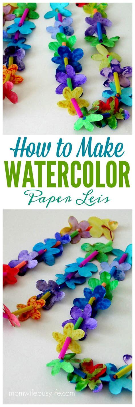 Make Watercolor Paper - how to make watercolor paper leis hawaiian paper leis