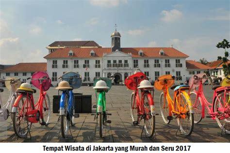 4 Di Jakarta 4 tempat wisata di jakarta yang murah dan seru 2017 gedangsari berita sosial budaya pedesaan