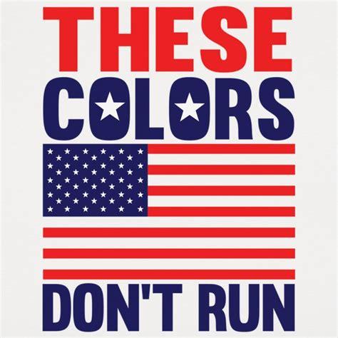 these colors don t run these colors don t run t shirt 6 dollar shirts