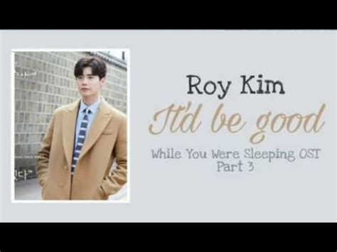 download roy kim while you were sleeping ost part 3 eng sub roy kim 로이킴 it d be good 좋겠다 while you
