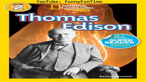 thomas edison national geographic for kids by barbara kramer read aloud for kids youtube