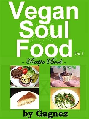 soul food recipes for soul books pin by gagnez energy on vegan soul food