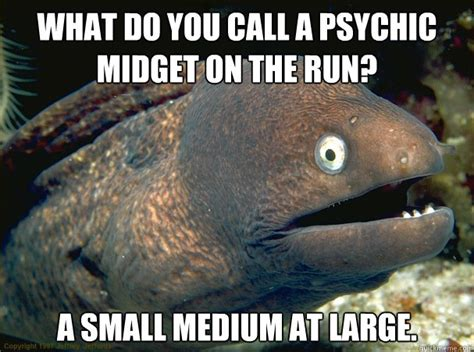 Psychic Meme - what do you call a psychic midget on the run a small