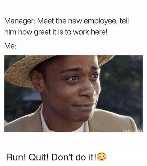 New Funny Memes - 25 best memes about new employee new employee memes