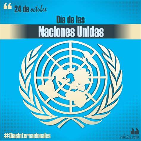 imagenes 24 octubre dia naciones unidas 24 de octubre d 237 a de las naciones unidas