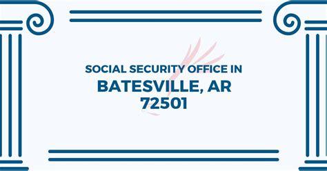 social security office in batesville arkansas 72501 get