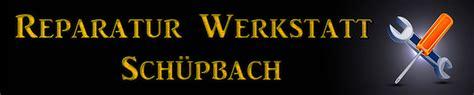 werkstatt reparatur reparatur werkstatt sch 252 pbach