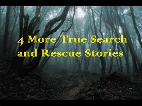 True Rescue Stories 4 more true search and rescue stories