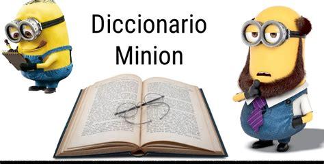 Imagenes De Minions Leyendo   idioma minion diccionario al espa 241 ol neostuff