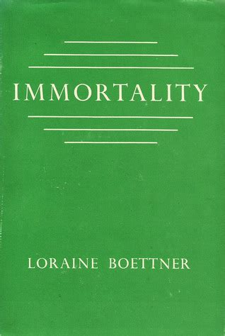 Immortality Rate immortality by loraine boettner reviews discussion