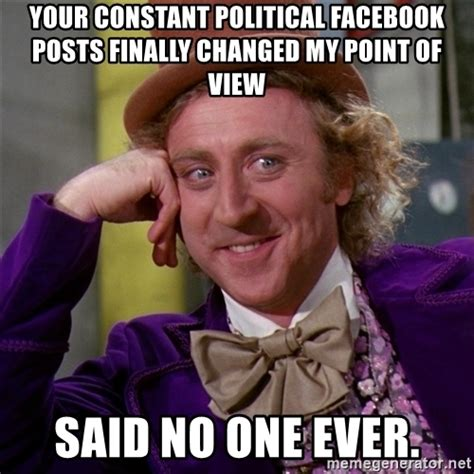 Political Meme Generator - your constant political facebook posts finally changed my