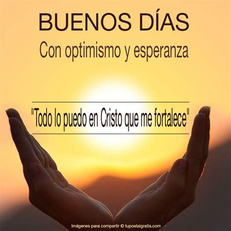 imagenes de optimismo y esperanza im 225 genes con saludos de buenos d 237 as con optimismo y