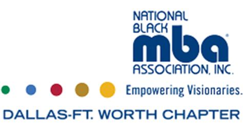 National Black Mba Association Dallas by Nbmbaa Dallas Fort Worth Chapter Empowering Visionaries