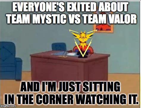 Team Valor Memes - spiderman computer desk meme imgflip