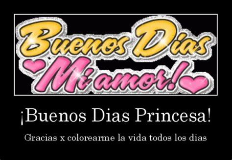 imagenes y frases de buenos dias mi princesa buenos d 237 as mi princesa