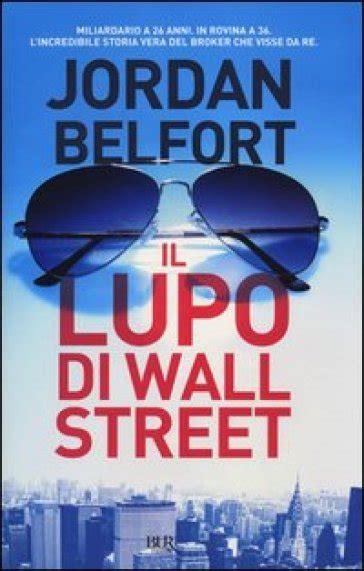 libro batiendo a wall street il lupo di wall street jordan belfort libro mondadori store