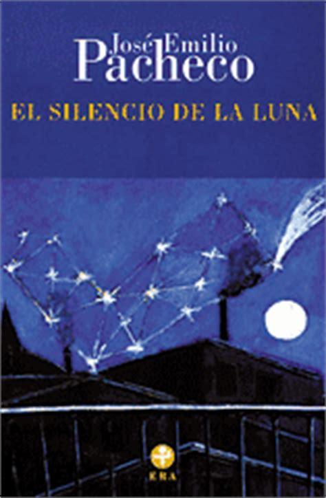 libro el silencio de la el silencio de la luna de jos 233 emilio pacheco gt poemas del alma