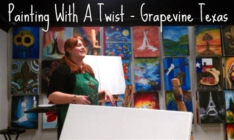 paint with a twist grapevine tx painting with a twist grapevine jenn s raq