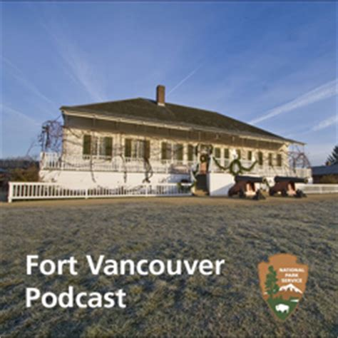 fort vancouver podcast fort vancouver national historic