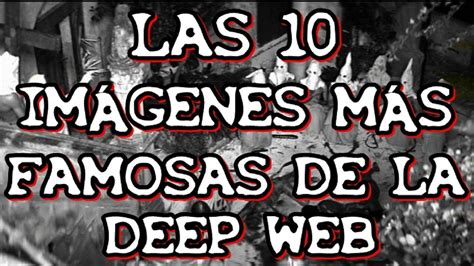 imagenes mas terrorificas de la deep web top las 10 im 225 genes m 225 s famosas de la deep web youtube