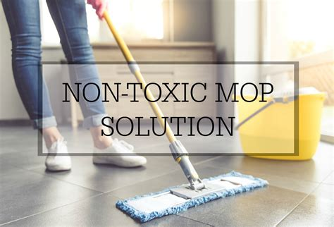 homemade non toxic mopping solution simple homemaking