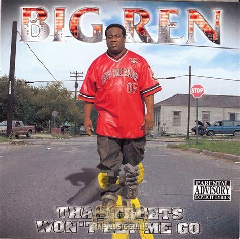 big ren big ren tha streets won t let me go cd rap music guide