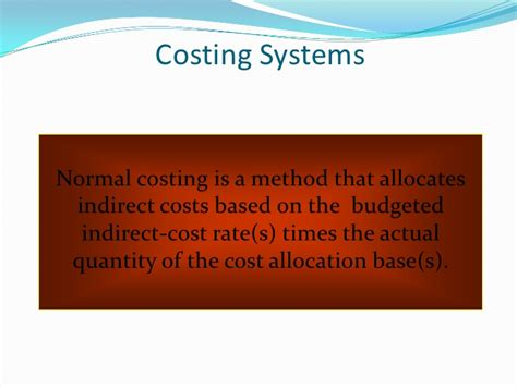 What Are Cost Systems In Mba Program by Costing Costing System Normal Costing Abc Costing