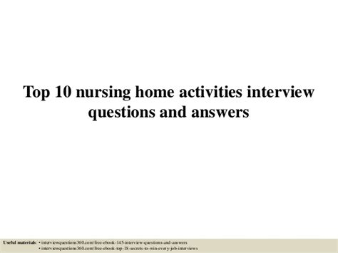 Behavioral Questions For Nurses And Answers by Top 10 Nursing Home Activities Questions And Answers