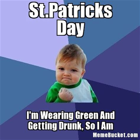 Patty Meme - st patrick s day i m wearing green and getting drunk so