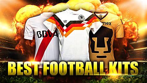 best football kit best football kits