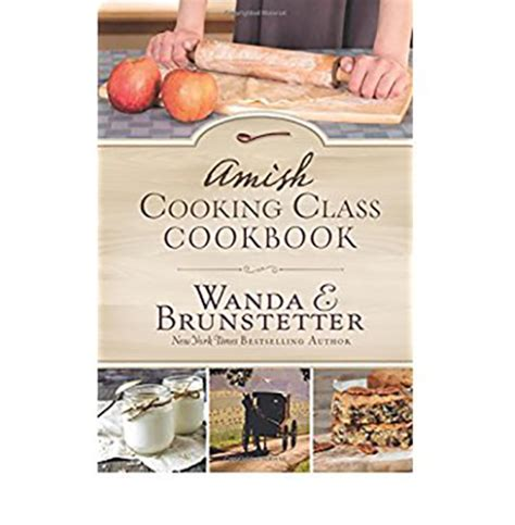 amish cooking class the celebration books book review amish cooking class cookbook by wanda brunstetter