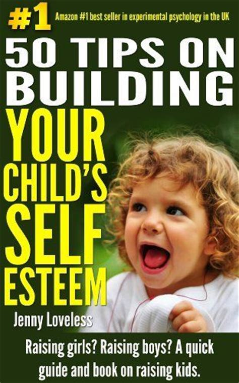 building your child s self esteem 9 secrets every parent needs to books 17 best images about how to raise a creative on