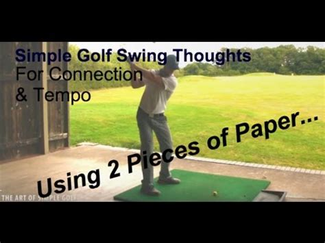 swing thoughts golf golf simple golf swing thoughts for connection