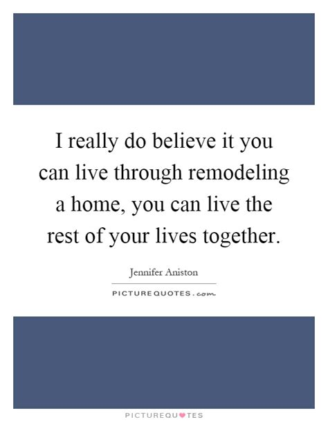 remodeling quotes remodeling sayings remodeling