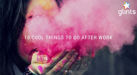 10 Cool Things To Do On A Date by 10 Cool Things To Do After Work In Singapore Glints