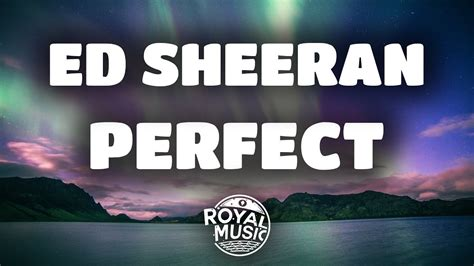 ed sheeran perfect feat ed sheeran perfect lyrics lyric video let 246 lt 233 s