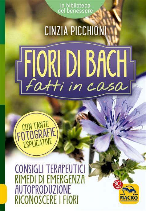i fiori ebook fiori di bach fatti in casa ebook epub di cinzia picchioni