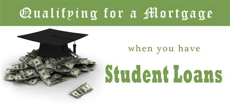 qualifying for a house loan qualifying for a mortgage with student loan debt