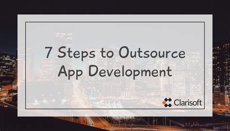 How To Outsource Applications 7 Steps For Outsourcing App Development Clarisoft
