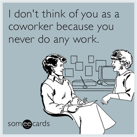Funny Memes About Coworkers - 25 best ideas about work humor on pinterest funny work